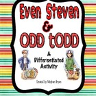 Even Steven & Odd Todd {Even & Odd Differentiated Activity}