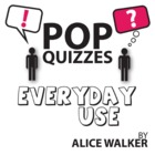 Everyday Use Pop Quiz & Discussion Questions (by Eudora Welty)