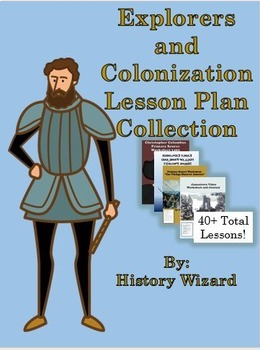 Explorers and Colonization Lesson Plan Collection (History