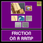 Friction on a Ramp - An Force and Motion Experiment
