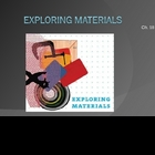 Exploring Materials Power Point Presentation