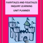 FAIRYTALES AND FOLKTALES - INQUIRY LEARNNG UNIT PLANNER
