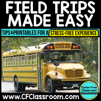 FIELD TRIP RESOURCE KIT: Tips and Printables for a Stress-