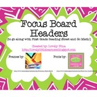 FOCUS BOARD (to use with Reading Street and Go Math!)