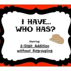 FREE Addition without Regrouping I have...Who Has? Game