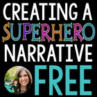 FREE: Create a SuperHERO Narrative!  Common Core Aligned!