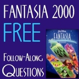 FREE-Walt Disney's Fantasia 2000- Follow Along Questions