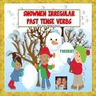 FREEBIE!! Irregular Past Tense Verb Snowmen Match Up