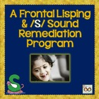 "FRONTAL LISPING &  ""S"" SOUND REMEDIATION PROGRAM"