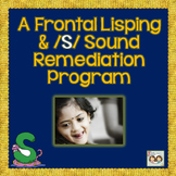FRONTAL LISPING & /S/SOUND REMEDIATION PROGRAM