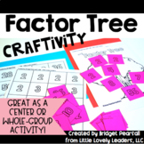 Factor Tree and Prime Factorization Craftivity or Center