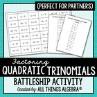 Factoring Trinomials (a > 1) - Battleship Partner Activity!