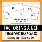 Factoring a GCF (Greatest Common Factor) - I Have Who Has Cards