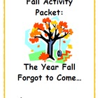 Fall Activity Pack - The Year Fall Forgot to Come...