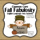 Fall Fabulosity Common Core ELA Stations