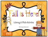 Fall Is Here Literacy & Math Unit