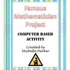 Famous Mathematician Project (Computer Based Activity)