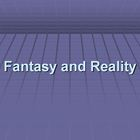 Fantasy and Reality Powerpoint