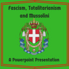 Fascism, Totalitarianism, and Mussolini
