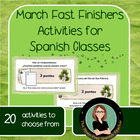 Fast Finishers activities for March!  Spanish