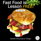 Fast Food is Gross - A Media Literacy Lesson Free!