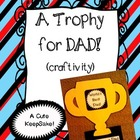 Father's Day Craft! Dad's Trophy