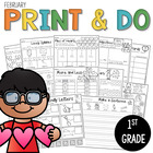 February Print and Do- No Prep Math and Literacy 1st Grade