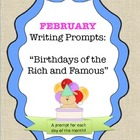 February Writing Prompts:  Birthdays of the Rich and Famous