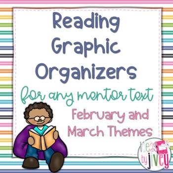 February and March Themed Reading Graphic Organizers