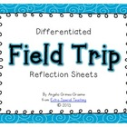 Field Trip Reflection Forms - Differentiated for Student A