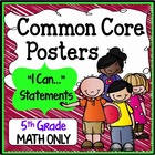 "Fifth Grade Common Core Standards ""I Can Statements"" - MATH ONLY"
