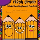 Fifth Grade Guided Reading Lesson Plan Book-  Aligned to t