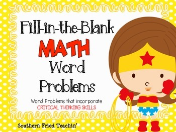 Fill-in-the-Blank Math Word Problems {with critical thinki