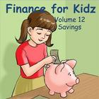 Finance for Kids: Volume 12: Savings