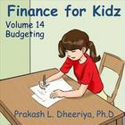 Finance for Kids: Volume 14: Budgeting