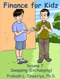 Finance for Kids: Volume 7: Swapping (Exchanging)