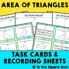 Finding  Area of Triangles Task Cards and Recording Sheets