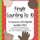 Finger Counting To 10!  A Common Core Aligned Numbers Pack!