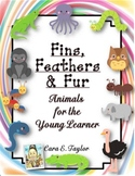 Fins, Feathers and Fur~ Animals for Young Learners