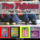 Fire Fighters - Literacy and Math Activities for the Commo