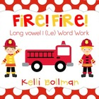 Fire! Fire! {Long Vowel i i_e} Word Work