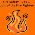 Fire Safety Day 1:  Tools of the Fire fighters
