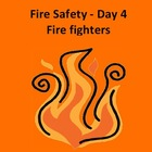 Fire Safety Day 4:  Fire Fighters