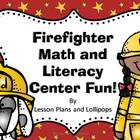 Firefighter Math and Literacy Center Fun!
