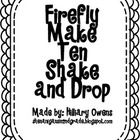 Firefly Making Ten Shake and Drop