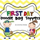 First Day Goodie Bag Toppers {1st grade}