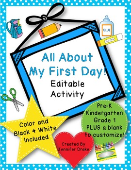 First Day of School Activity **EDITABLE** ~Color & B&W~ PreK-1 PLUS ...