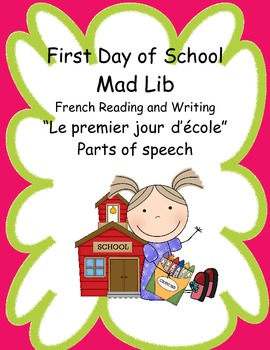 First Day of School - Mad Lib - French Reading and Writing, Grade 3, 4 ...