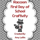 First Day of School Raccoon Craftivity