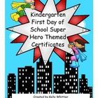 Kindergarten First Day of School Super Hero Certificates -